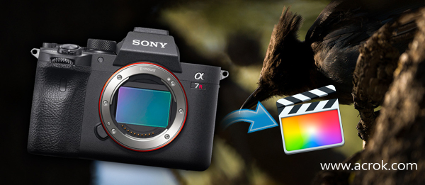 Sony a7R IV FCP X - Convert Sony a7R IV XAVC S to ProRes for FCP X